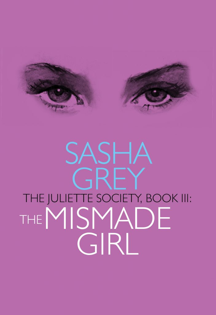 The-Mismade-Girl, Sasha-Grey, The-Juliette-Society-Trilogy